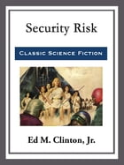 Security Risk by Ed M. Clinton, Jr.