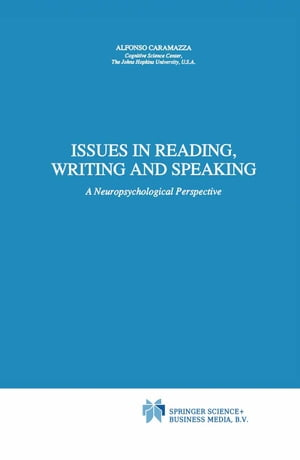 Issues in Reading, Writing and Speaking: A Neuropsychological Perspective