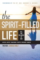 The Spirit-Filled Life: All the Fullness of God by Ginny Mooney