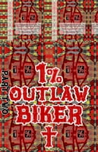 Joseph. 1% Outlaw Biker. Part 2.: Original Book Number Forty-One. by Joseph Anthony Alizio Jr.