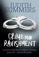 Crime and Ravishment: A modern day tale of robbery, revenge, great sex – and terrific pasta by Judith Summers