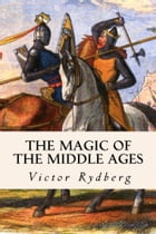 The Magic of the Middle Ages by Victor Rydberg