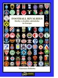 9788087514979 - Vincenzo Paliotto: FOOTBALL RIVALRIES DERBY E RIVALITA' CALCISTICHE IN EUROPA(Versione EPUB) - Kniha