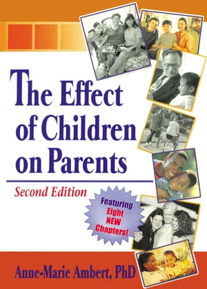 The Effect of Children on Parents,  Second Edition