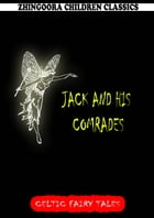 Jack And His Comrades by Joseph Jacobs