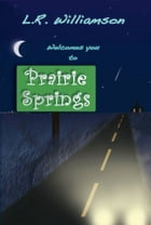 Prairie Springs by L.R. Williamson