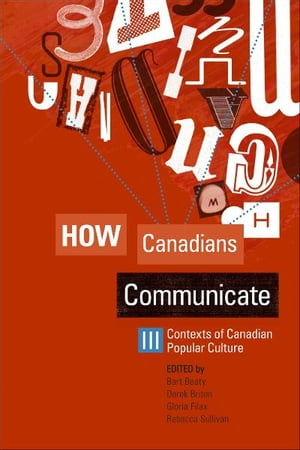 How Canadians Communicate III: Contexts of Canadian Popular Culture