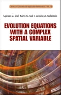 Evolution Equations with a Complex Spatial Variable