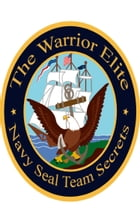 The Warrior Elite: Navy SEAL Team Secrets by K. O'Brian