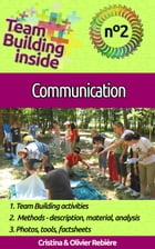 Team Building inside #2 - communication: Create and Live the team spirit! by Olivier Rebiere