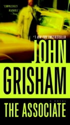 The Associate: A Novel by John Grisham