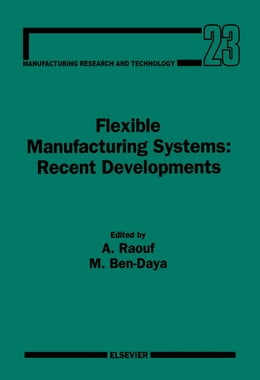 Book Flexible Manufacturing Systems: Recent Developments by Raouf, A.