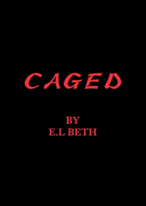 CAGED by E.L Beth