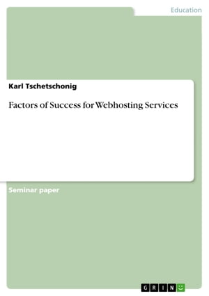 Factors of Success for Webhosting Services by Karl Tschetschonig