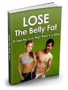 Lose The Belly Fat by Anonymous