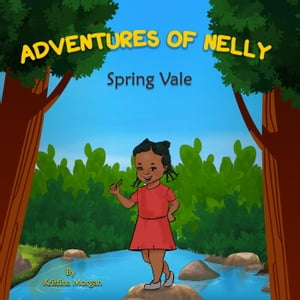 """Adventures of Nelly """" Spring Vale"""""""