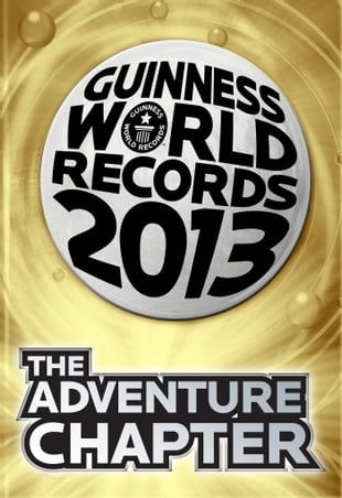 Guinness World Records 2013 Chapter: The Adventure Chapter