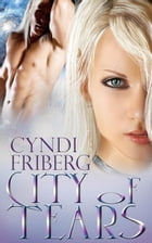 City of Tears: Beyond Ontariese, #3 by Cyndi Friberg
