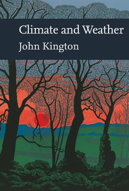 Book Climate and Weather (Collins New Naturalist Library, Book 115) by John Kington