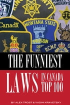 The Funniest Laws in the Canada Top 100 by alex trostanetskiy