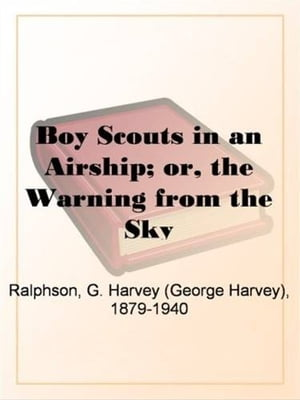 Boy Scouts In An Airship by G. Harvey Ralphson