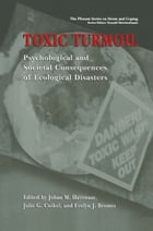 Toxic Turmoil: Psychological and Societal Consequences of Ecological Disasters