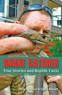 Snake Catcher: True Stories and Reptile Facts