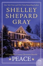 Peace: A Crittenden County Christmas Novel by Shelley Shepard Gray