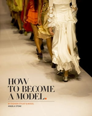 How to Become a Model by Angela Stone