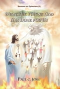 9788928220274 - Paul C. Jong: Sermons on Ephesians (II) - WHAT THE TRIUNE GOD HAS DONE FOR US - 도 서