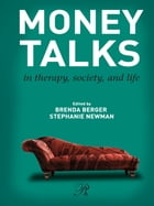 Money Talks: in Therapy, Society, and Life