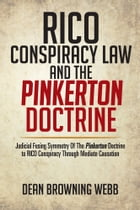 RICO Conspiracy Law and the Pinkerton Doctrine: Judicial Fusing Symmetry Of The Pinkerton Doctrine…