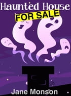 Haunted House For Sale: Paranormal Mystery Novella by Jane Monson