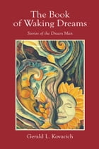 The Book of Waking Dreams: Stories of the Dream Man