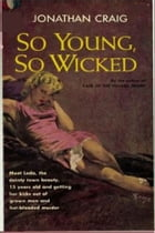 So Young, So Wicked by Jonathon Craig