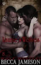 Laurie's Wolves by Becca Jameson