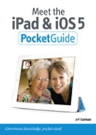 Meet the iPad and iOS 5 by Jeff Carlson