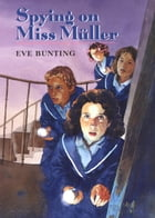 Spying on Miss Müller by Eve Bunting