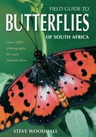 Field Guide to Butterflies of South Africa by Steve Woodhall