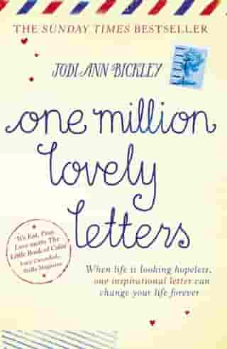 One Million Lovely Letters: When life is looking hopeless, one inspirational letter can change your life forever