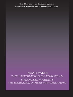 The Integration of European Financial Markets The Regulation of Monetary Obligations