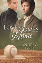 Love Comes Home by Andrew Grey
