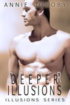 Deeper Illusions by Annie Jocoby