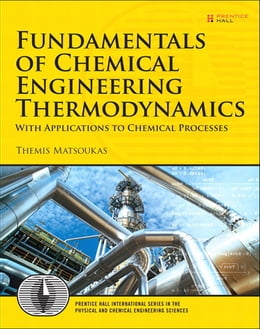 Book Fundamentals of Chemical Engineering Thermodynamics by Themis Matsoukas