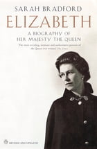 Elizabeth: A Biography of Her Majesty the Queen by Sarah Bradford