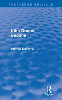 John Donne, Undone (Routledge Revivals)