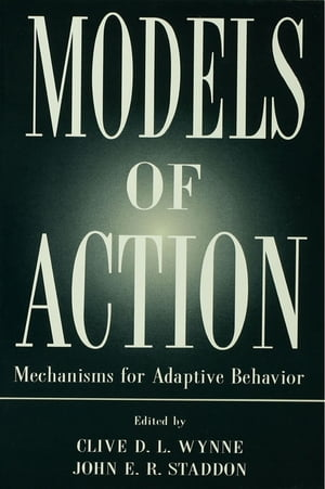 Models of Action Mechanisms for Adaptive Behavior