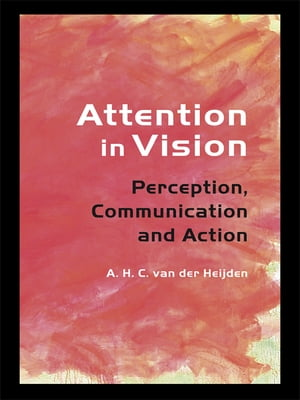 Attention in Vision Perception,  Communication and Action