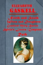The Complete Romance Anthologies of Elizabeth Gaskell by Elizabeth Gaskell