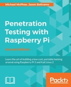 Penetration Testing with Raspberry Pi - Second Edition by Jason Beltrame
